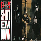 Shut Em Down by Public Enemy