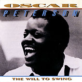 The Will To Swing by Oscar Peterson