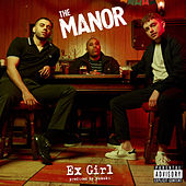 Ex Girl by The Manor