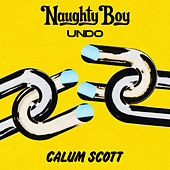 Undo (feat. Calum Scott) by Naughty Boy, Calum Scott & Shenseea