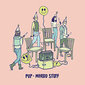 Morbid Stuff by PUP