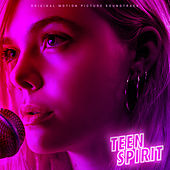 Teen Spirit (Original Motion Picture Soundtrack) by Elle Fanning