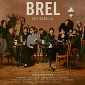 Brel - Ces gens-là de Various Artists