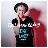 Leva livet / En samling by Emil Assergård
