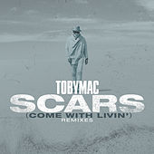 Scars (Come With Livin') (Remixes) de TobyMac