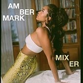 Mixer by Amber Mark