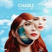 Amaze Me von Charlz