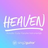 Heaven (Acoustic Guitar Karaoke Instrumentals) de Sing2Guitar