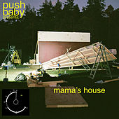 Mama's House by Push Baby