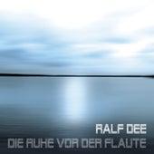 Die Ruhe vor der Flaute by Ralf Dee