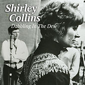 Dabbling In The Dew by Shirley Collins