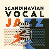 Scandinavian Vocal Jazz by Various Artists