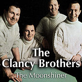 The Moonshiner by The Clancy Brothers