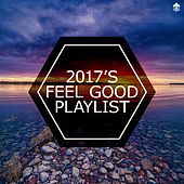 2017's Feel Good Playlist by Various Artists