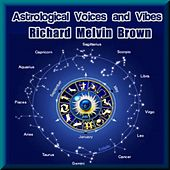 Astrological Voices and Vibes by Richard Melvin Brown