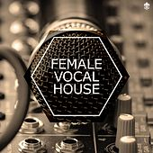 Female Vocal House by Various Artists
