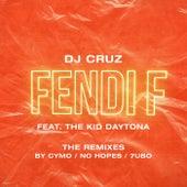 Fendi F (The Remixes) de DJ Cruz
