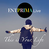 This Is Your Life von Entprima Live