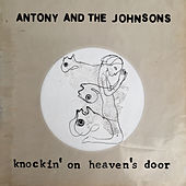 Knockin' On Heaven's Door di Antony and the Johnsons