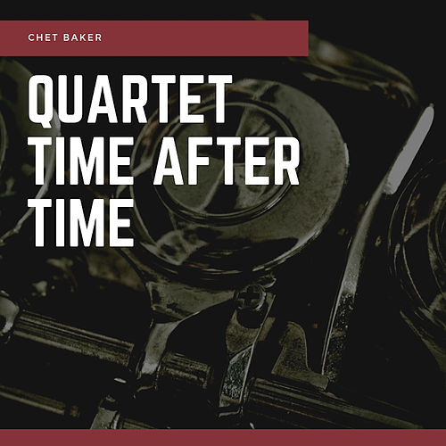 Quartet Time After Time de Chet Baker