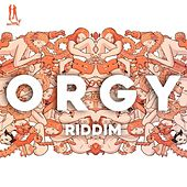 Orgy Riddim von Various Artists