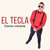 Como mirarte by Tecla