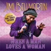 When A Man Loves A Woman by Jimi Bellmartin