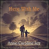 Here With Me von Anne-Caroline Joy