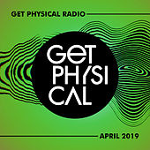 Get Physical Radio - April 2019 von Various Artists