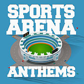 Sports Arena Anthems de Various Artists