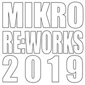Mikro Re:Works 2019 by Mikro (Μίκρο)