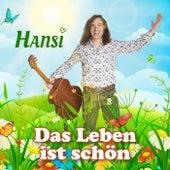 Das Leben ist schön by Hansi Schitter
