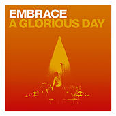 A Glorious Day von Embrace