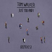 Just You and I (Remixes) de Tom Walker
