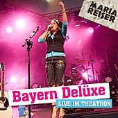 Bayern Delüxe - Live im Theatron de Maria Reiser