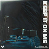 Keep It On Me (feat. JayLuckk) von R G