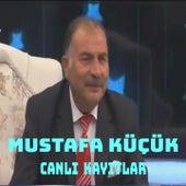 Canlı Kayıtlar de Mustafa Küçük