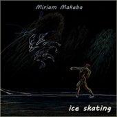 Ice Skating von Miriam Makeba