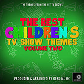 The Best Children's Television Themes Vol. 2 by Geek Music