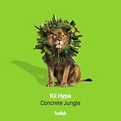 Concrete Jungle (Radio Edit) de Kit Hype