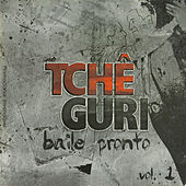 Baile Pronto, Vol. 1 von Tchê Guri