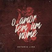 O Amor Tem um Nome by Betania Lima