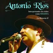 La Historia II de Antonio Rios