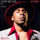 Love Me Ole (feat. KAS) by MAJOR.