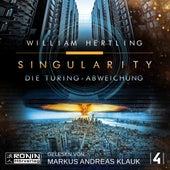 Die Turing Abweichung - Singularity, Band 4 (Ungekürzt) von William Hertling