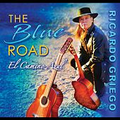 The Blue Road de Ricardo  Griego