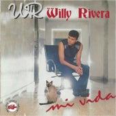 Mi Vida de Willy Rivera