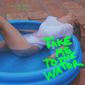 Take Me to the Water von Alice Gray