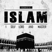 I Self Lord and Master (I.S.L.A.M) by Recognize Ali