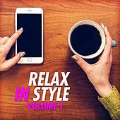 Relax in Style, Vol. 1 by Various Artists